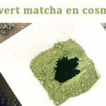 Le thé vert matcha en cosmétique
